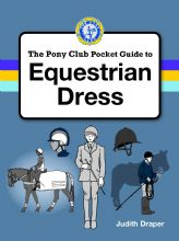The Pony Club Pocket Guide to Equestrian Dress